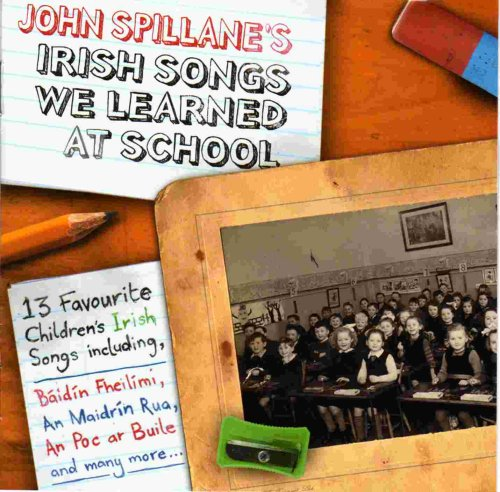 John Spillane <h3>Irish Songs We Learned at School