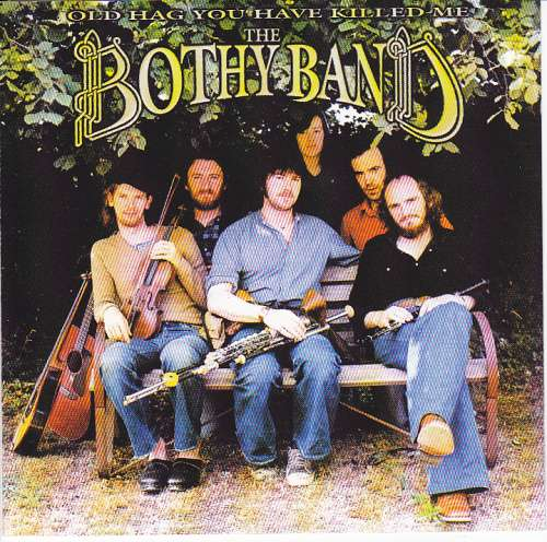 The Bothy Band <h3> Old Hag You Have Killed Me