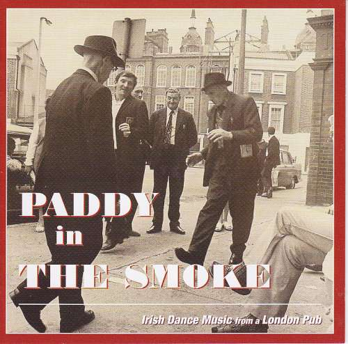 Paddy In The Smoke <h3> Irish Dance Music From A London Pub