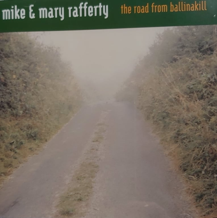 Mike and Mary Rafferty <h4> The Road From Ballinakill