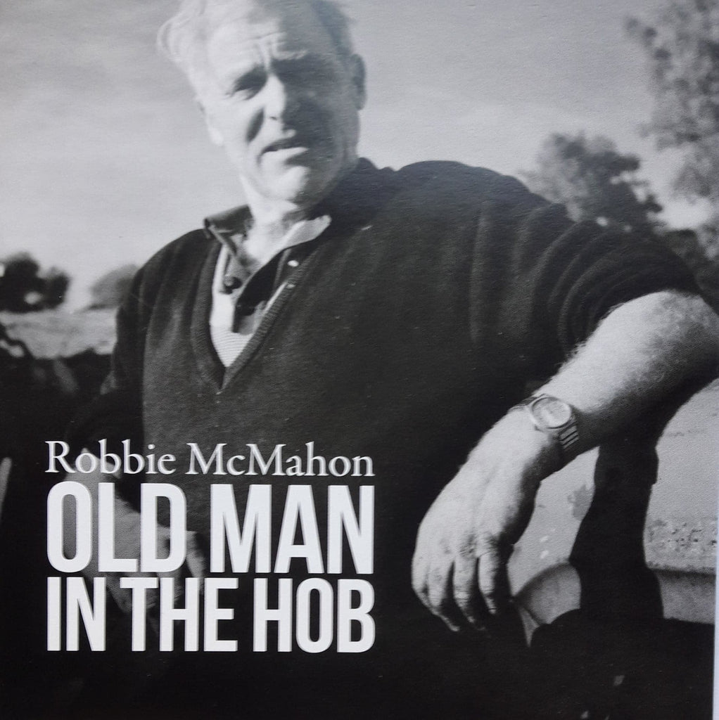 Robbie McMahon <h3>Old Man in the Hob