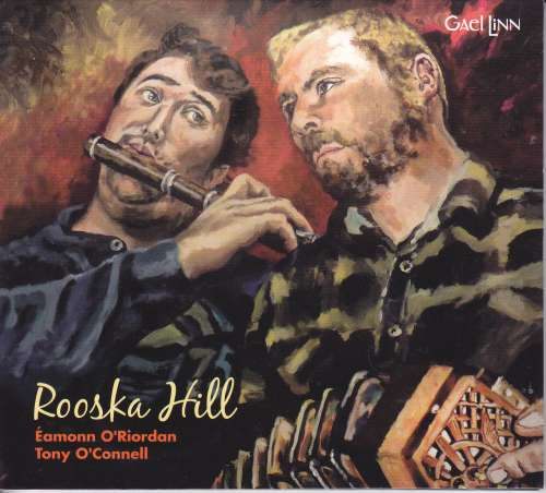 Eamonn O' Riordan and Tony O' Connell <h3>Rooska Hill