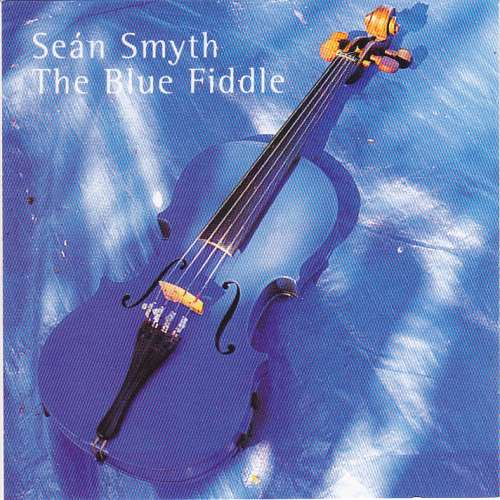 Sean Smyth <h3> The Blue Fiddle
