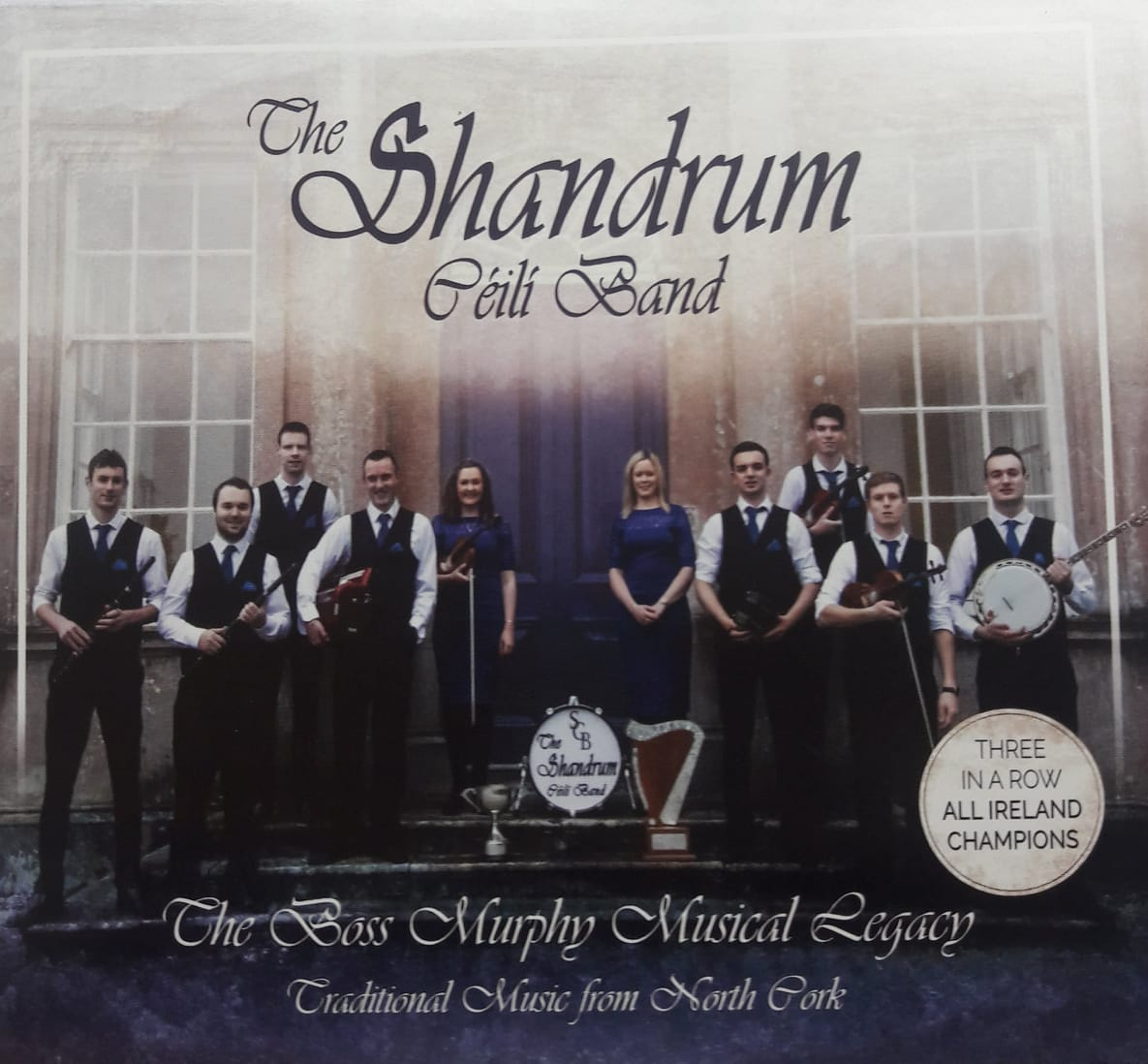 The Shandrum Céilí Band - The Boss Murphy Musical Legacy - Traditional  Music From North Cork
