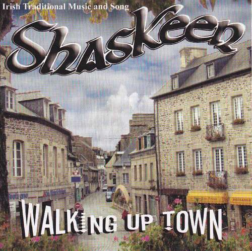 Shaskeen<h3>Walking Up Town