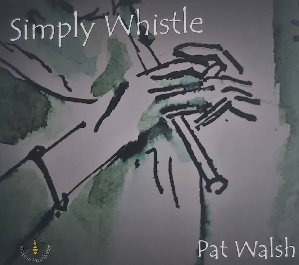 Pat Walsh <h4> Simply Whistle