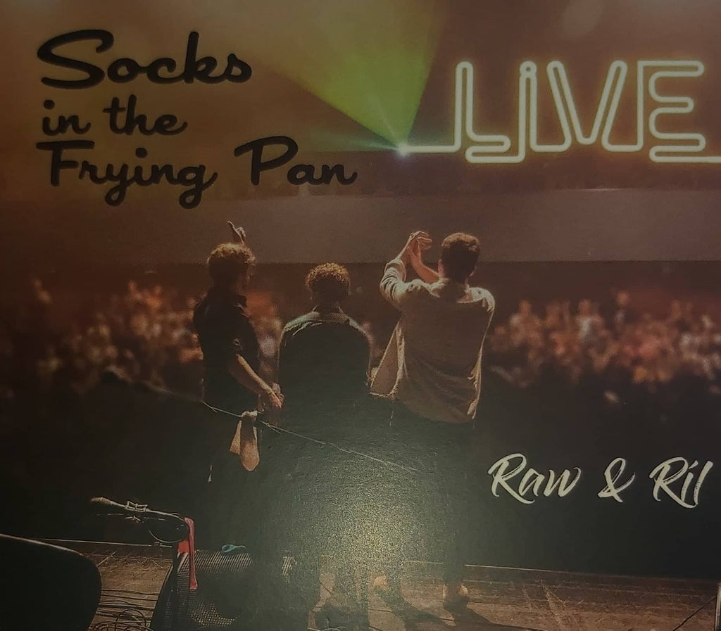Socks In The Frying Pan Live <h3> Raw & Ríl