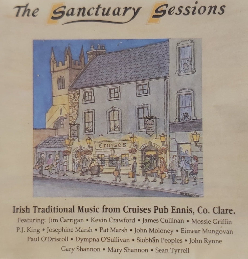 The Sanctuary Sessions <h4> Irish Traditional Music From Cruises Pub Ennis, Co. Clare