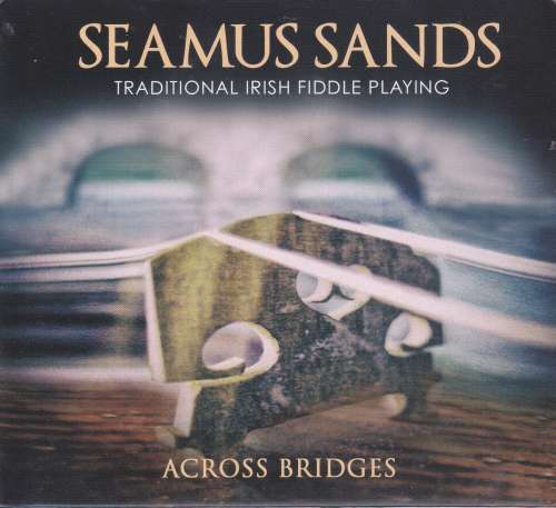 Seamus Sands <h3>Across Bridges