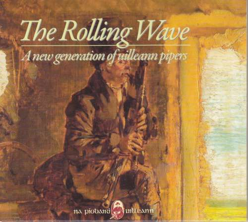 The Rolling Wave<h3>A New Genaeration of Uilleann Pipers