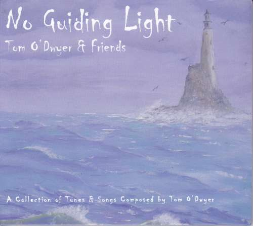 Tom O' Dwyer and Friends<h3>No Guiding Light
