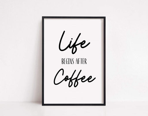 Kitchen Print | Life Begins After Coffee | Quote Print | Coffee Print