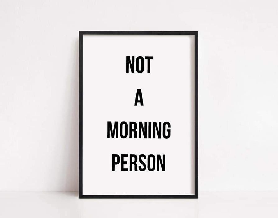 Bedroom Print | Not A Morning Person | Quote Print