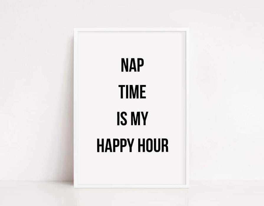 Bedroom Print | Nap Time Is My Happy Hour | Quote Print