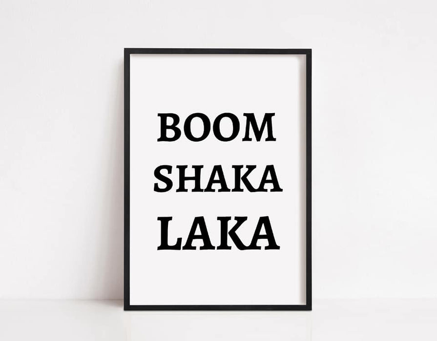 Quote Print | BOOM SHAKA LAKA | Motivational Print