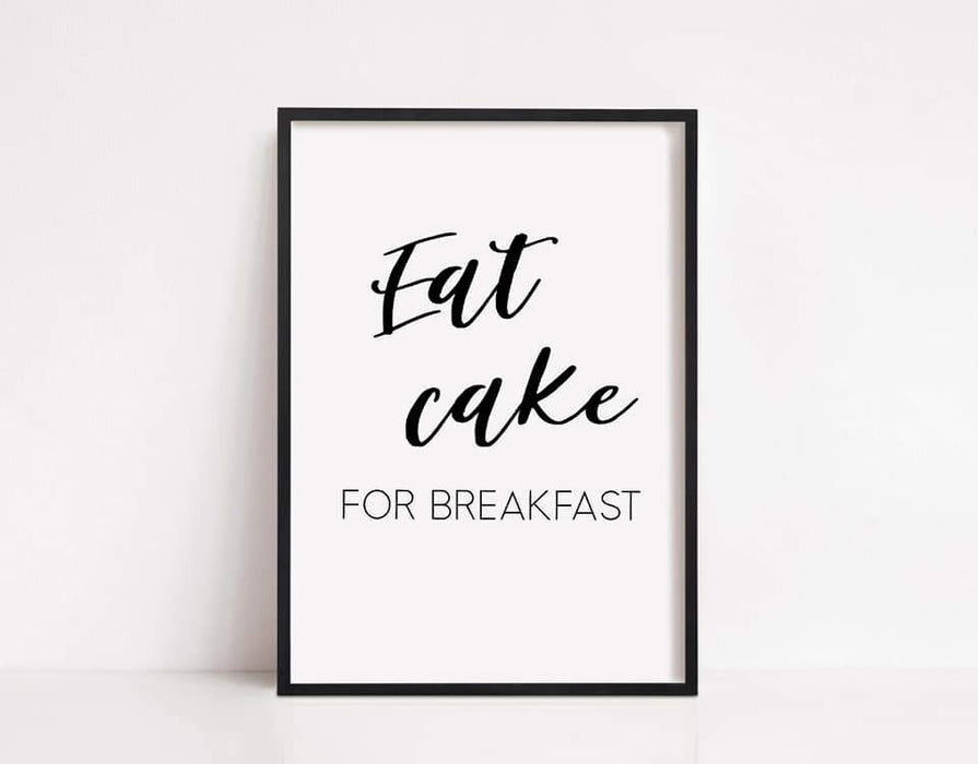 Kitchen Print | Eat Cake For Breakfast | Quote Print