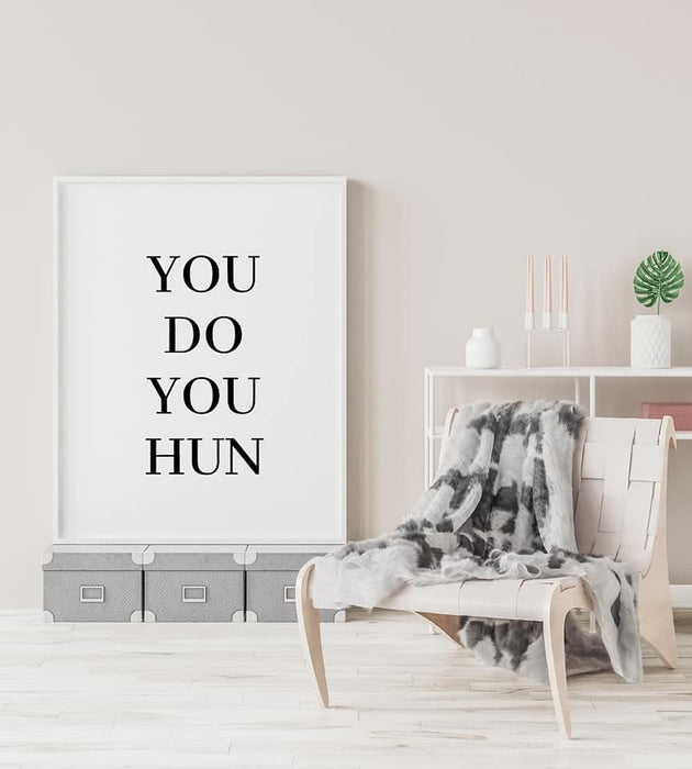 Quote Print | You Do You Hun | Motivational Print
