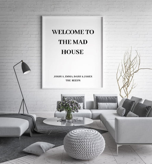 Welcome to the mad house personalised Print