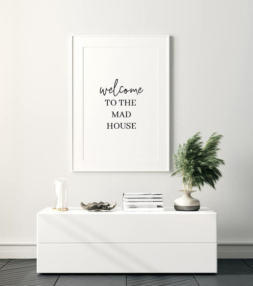 Welcome to the mad house Print
