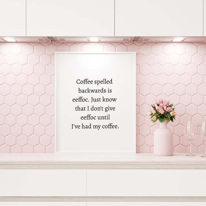 Kitchen Print | Coffee Spelled Backwards | Funny Print | Coffee Print | Quote Print