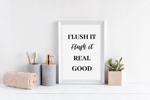 Bathroom Print | Flush It, Flush It Real Good | Quote Print