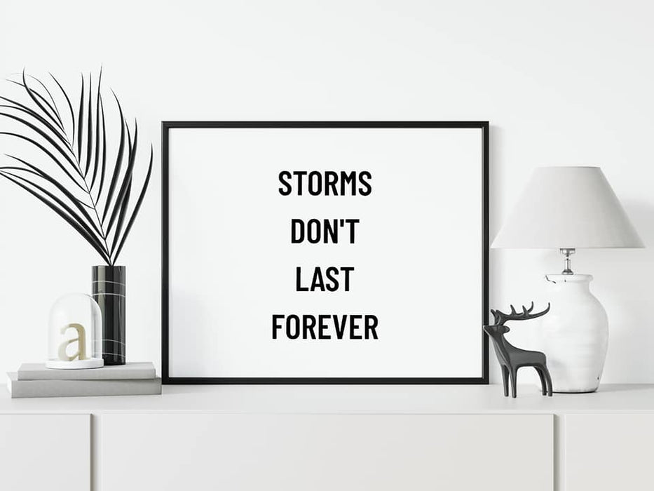 Storms don't last forever Prints