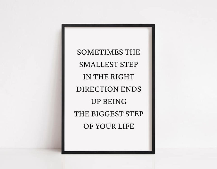 Quote Print | Smallest Step In The Right Direction | Positive Print | Motivational Print