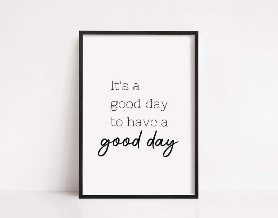 Quote Print | Good Day | Motivational Print | Positive Print