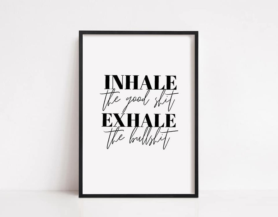 Quote Print | Inhale Exhale | Funny Print | Positive Print | Motivational Print