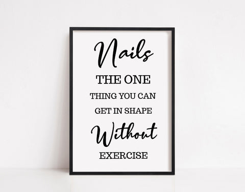 Salon Print | Nails The One Thing You Can Get In Shape Without Exercise | Quote Print | Nail Print - Dinky Designs