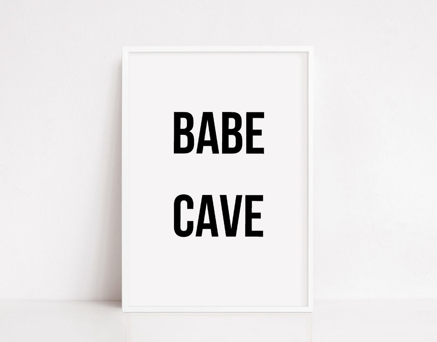Quote Print | Babe Cave | Bedroom Print