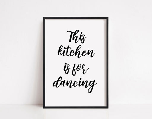 Kitchen Print | This Kitchen Is For Dancing - Quote Print