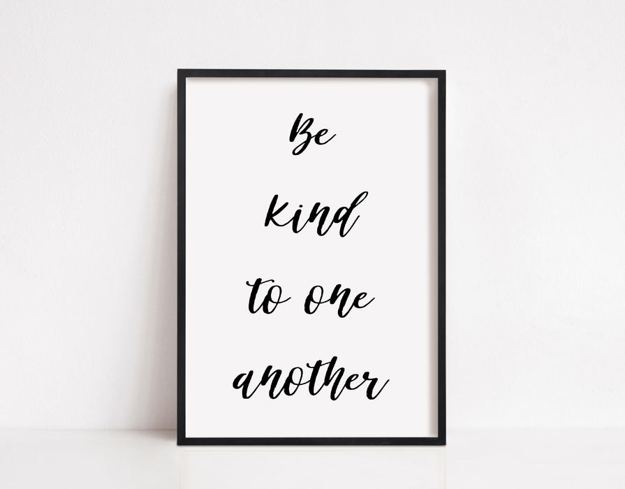 Quote Print | Be Kind To One Another | Motivational Print