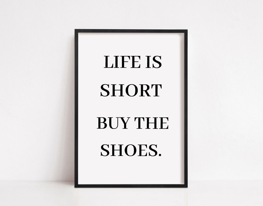 Quote Print | Life Is Short, Buy The Shoes | Quote Print
