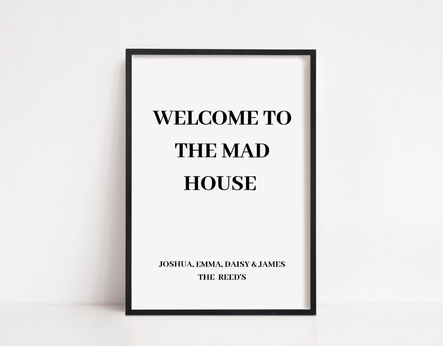 Home Print | Welcome To The Mad House | Personalised House Print | Quote Print