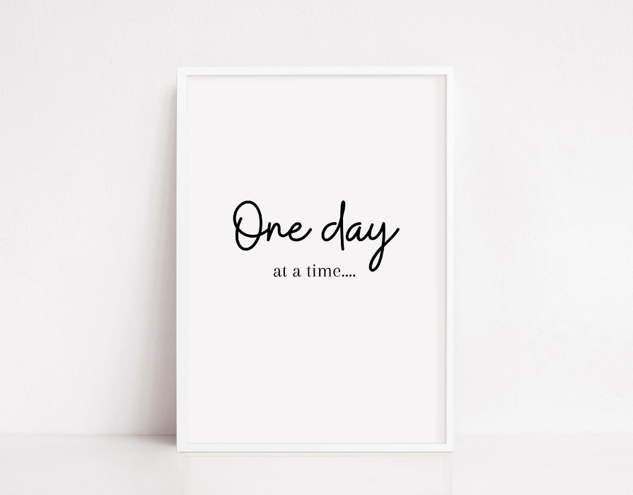 Quote Print | One Day At A Time | Positive Print | Motivational Print