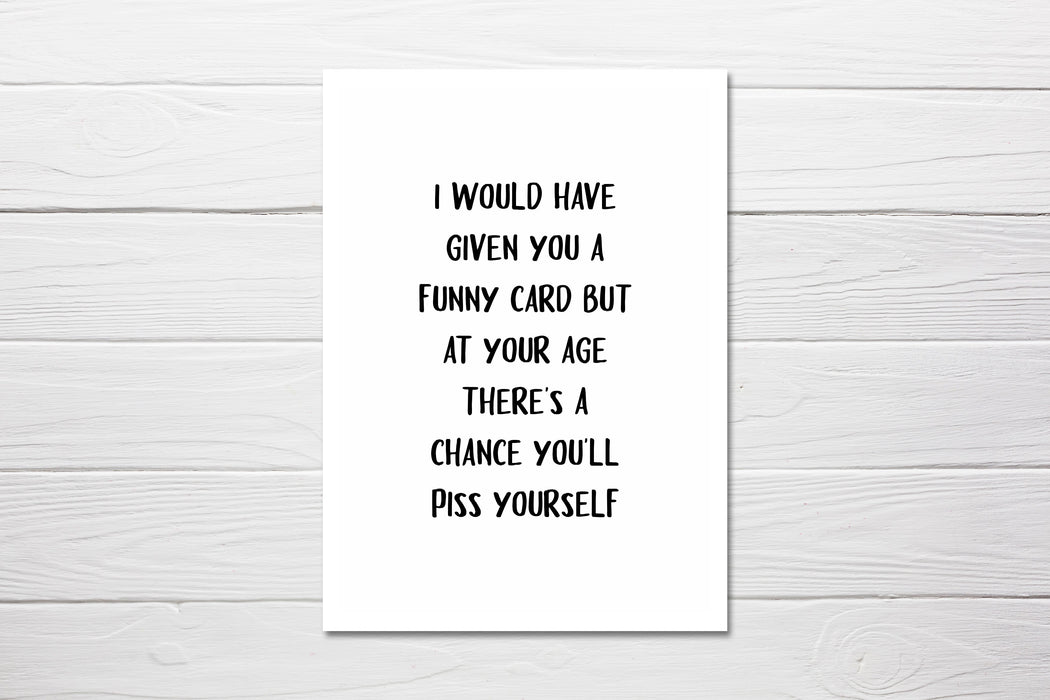 Birthday Card | Chance You'll Piss Yourself | Funny Card | Joke Card