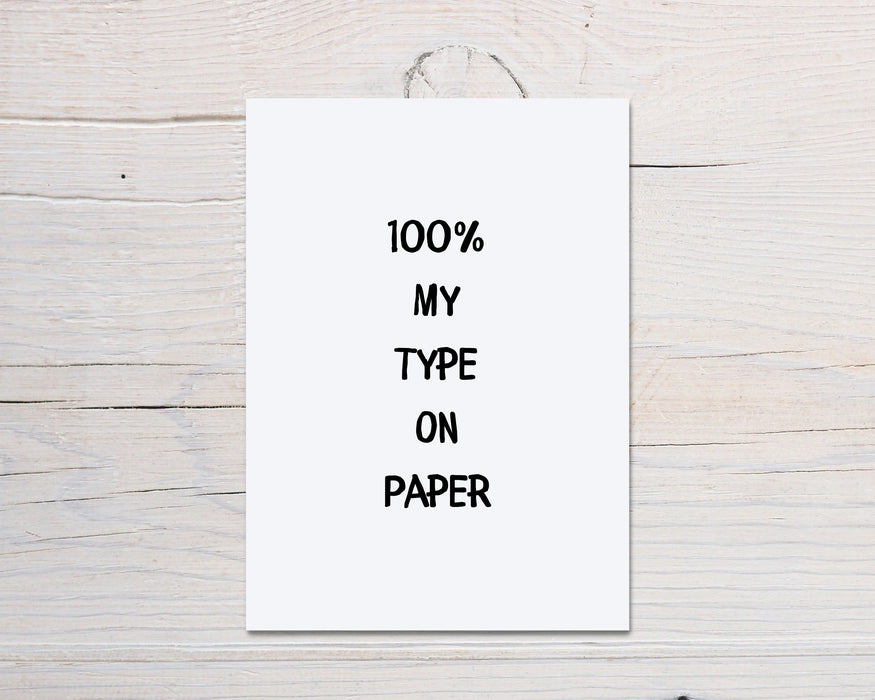 100% my type on paper Card