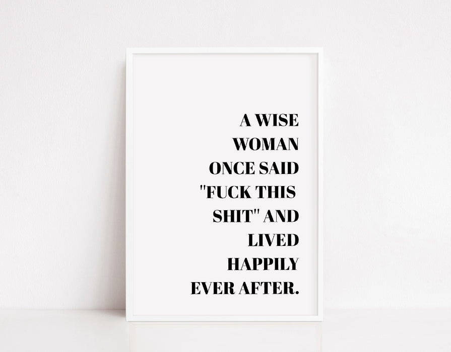 Quote Prints | A Wise Woman Once Said | Motivational Quote Prints | Positive Prints