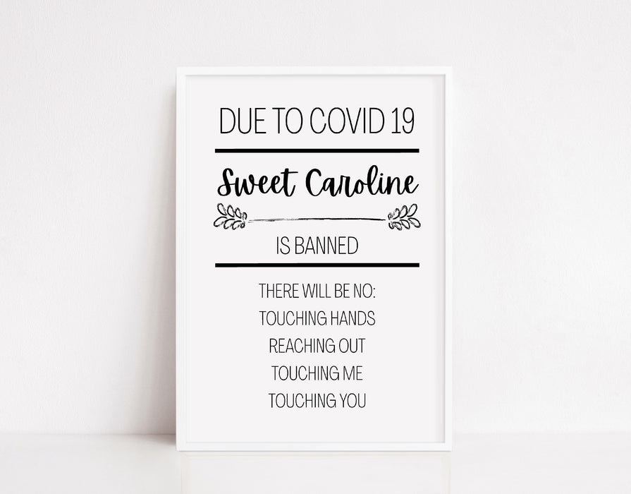 Quote Print | Due To Covid, Sweet Caroline Is Banned | Funny Print