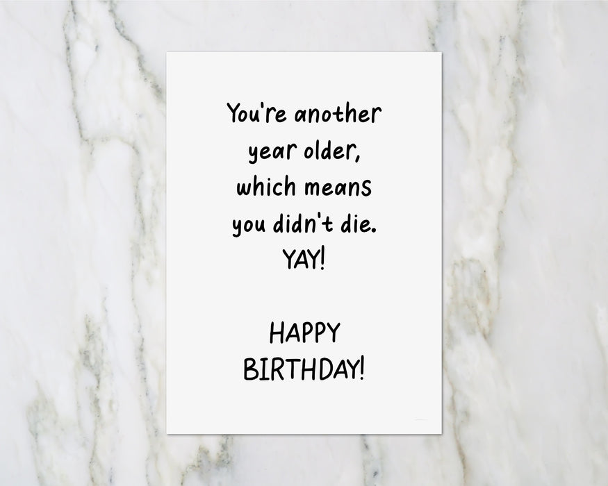Birthday Card | Another Year Older, Happy Birthday | Funny Card | Funny Birthday Card
