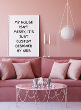 Quote Print | My House Isn't Messy | Home Print