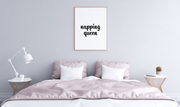Bedroom Print | Napping Queen | Quote Print