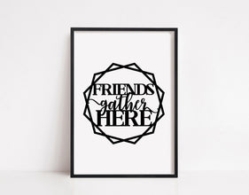 Quote Print | Friends Gather Here | Friendship Print | Friend Print | Friend Quote