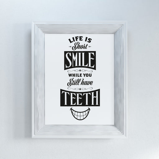 Bathroom Print | Life Is Short, Smile While You Still Have Teeth | Quote Print | Funny Print