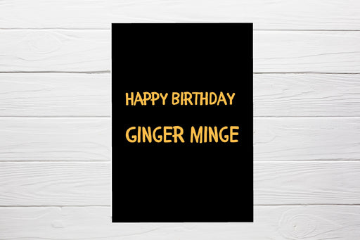 Birthday Card | Happy Birthday Ginger Minge | Funny Card | Joke Card
