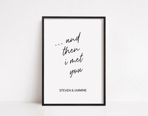 Couples Print | ... And Then I Met You Personalised Print | Love Print