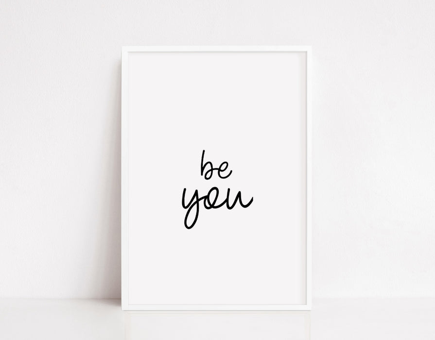 Quote Print | Be You | Motivational Print | Inspirational Print | Positive Print