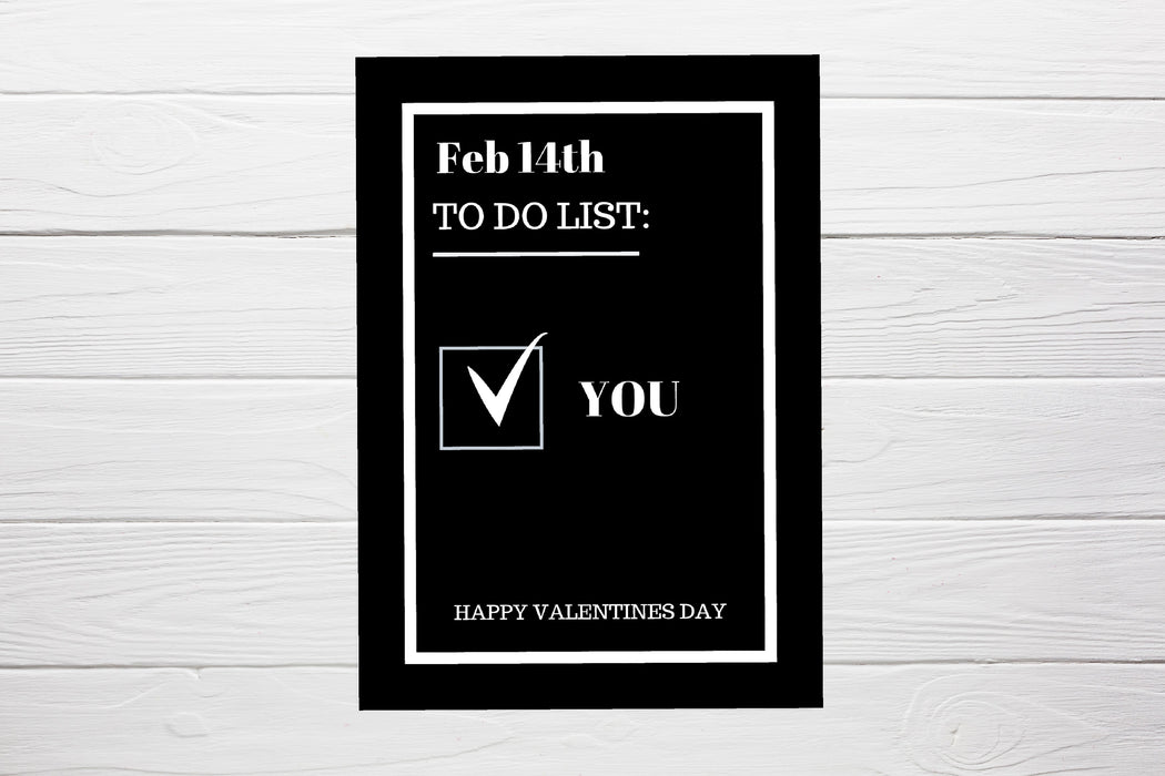 Valentines Card | Feb 14th To Do List - You | Funny Card