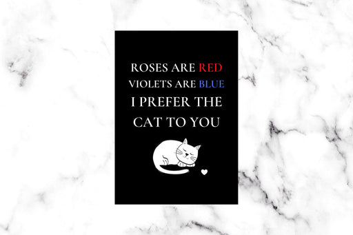 Valentines Card | Roses Are Red, Violets Are Blue, I Prefer The Cat To You | Funny Valentines Card